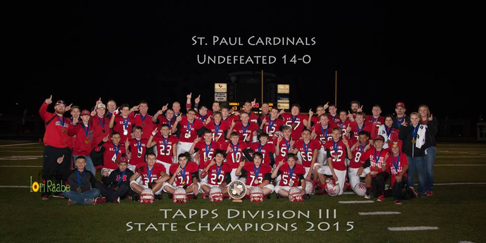 St. Paul Cardinals -    2015 TAPPS DIV III State Football Champions